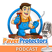 Paver Protectors Podcast