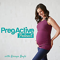 PregActive Podcast