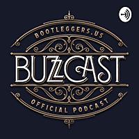 Bootleggers Buzzcast