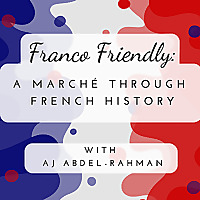 Franco-Friendly: A Marché Through French History