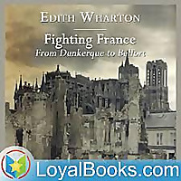 Fighting France from Dunkerque to Belfort by Edith Wharton