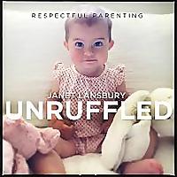 Respectful Parenting | Janet Lansbury Unruffled