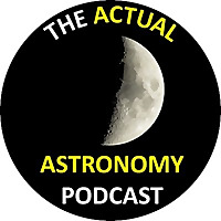 The Actual Astronomy Podcast