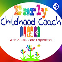 Early Childhood Coach with a Childcare Experience