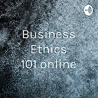 Business Ethics 101 online