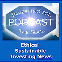 Ethical & Sustainable Investing News to Profit By!