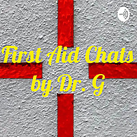 First Aid Chats by Dr. G