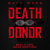 Death Donor | A Dystopian SciFi Techno Thriller Novel