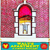 Walt's Apartment , A Disney Podcast