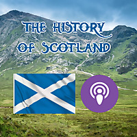 The History of Scotland Podcast