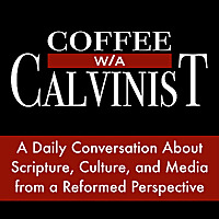 Coffee With A Calvinist