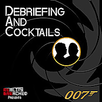 Debriefing and Cocktails: A James Bond Podcast