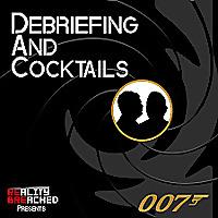 Debriefing and Cocktails: A James Bond Podcast