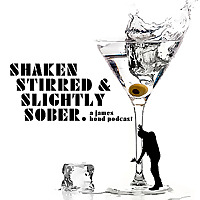 Shaken Stirred and Slightly Sober: A James Bond Podcast