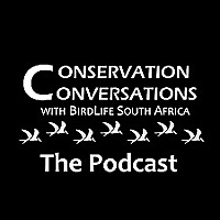 Conservation Conversations with BirdLife South Africa
