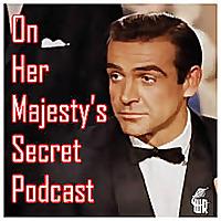 On Her Majesty's Secret Podcast