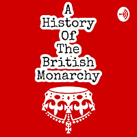 A History of the British Monarchy
