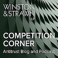 Winston & Strawn's Competition Corner Podcast