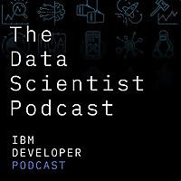 The Data Science Podcast | IBM Developer Podcast
