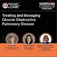 Morning Commute Podcast: Treating and Managing COPD