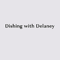 Dishing with Delaney