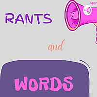 Rants and Words (RaW)