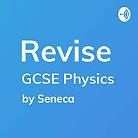 GCSE Physics Revision | Seneca