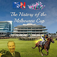 The History of the Melbourne Cup