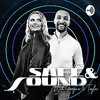 Safe and Sound Podcast