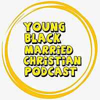 Young Black Married Christian Podcast