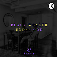 Black Wealth Under God