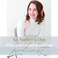 An Amber a Day | The Functional Nutrition Podcast