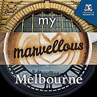 My Marvellous Melbourne