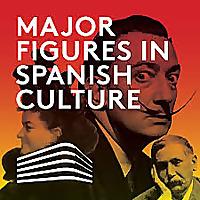 Major Figures in Spanish Culture