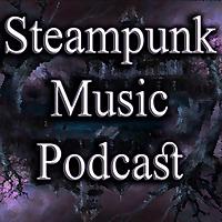 Steampunk Music Podcast