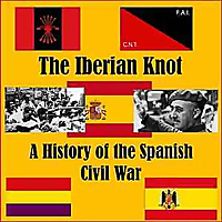 The Iberian Knot | A History of the Spanish Civil War