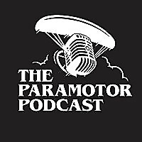 The Paramotor Podcast