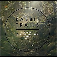 The Rabbit Trails Podcast