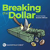 Breaking The Dollar | Gainesville Coins