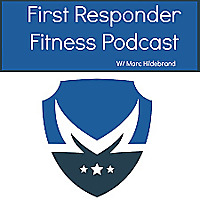The First Responder Fitness Podcast | Online Fitness and Nutrition Support