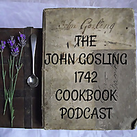 The John Gosling 1742 Cookbook Podcast