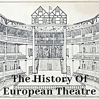 The History Of European Theatre