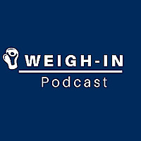 WEIGH IN PODCAST
