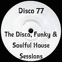 The Disco, Funky and Soulful House Sessions