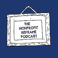 The Nonprofit Reframe