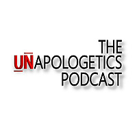 The Unapologetics Podcast