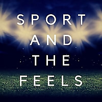 Sport and the Feels