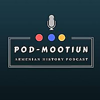 Podmootiun: The Armenian History Podcast