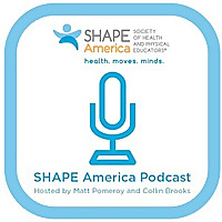 SHAPE America's Podcast