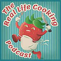 Real Life Cooking Podcast